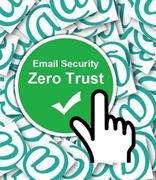 零信任能彻底解决邮件安全难题